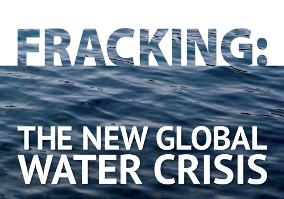 New Report—Fracking Could Cause a Global Water Crisis