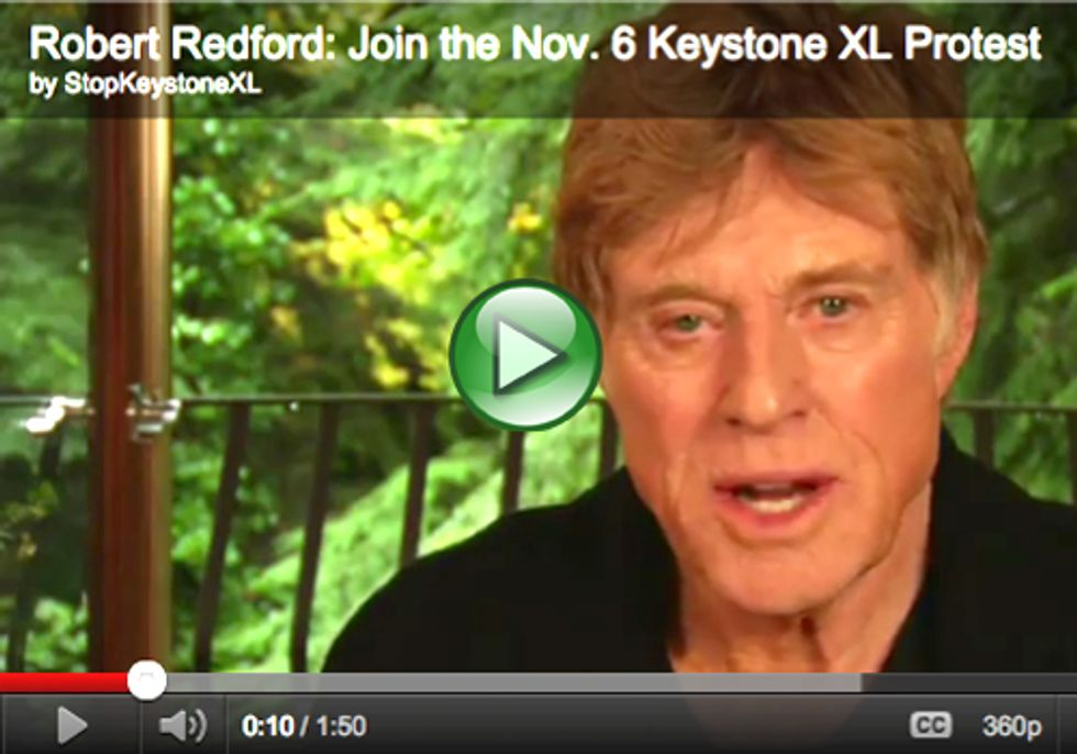 Robert Redford Urges You to Join the Keystone XL Protest