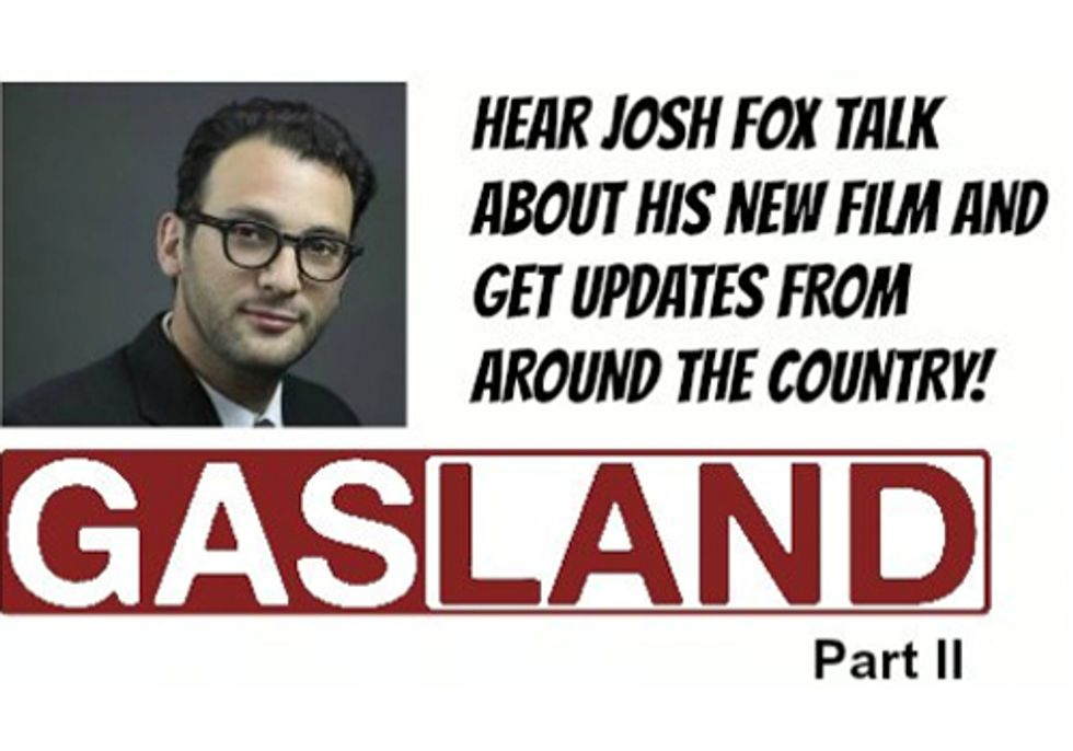 Gasland Part II: Join the Conference Call with Josh Fox, Hear About His New Fracking Film