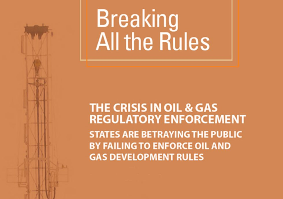 Breaking All the Rules—The Crisis in Oil & Gas Regulation Enforcement