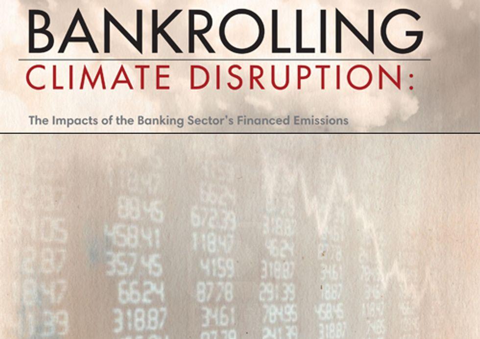 Bankrolling Climate Disruption