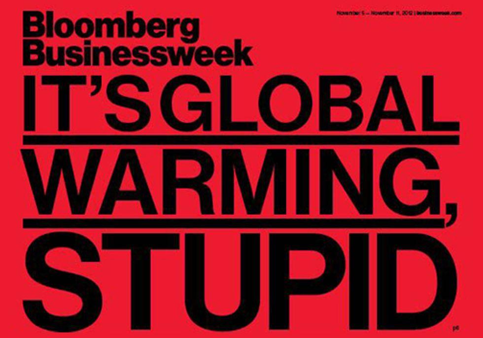 Bloomberg Businessweek: 'It's Global Warming, Stupid'
