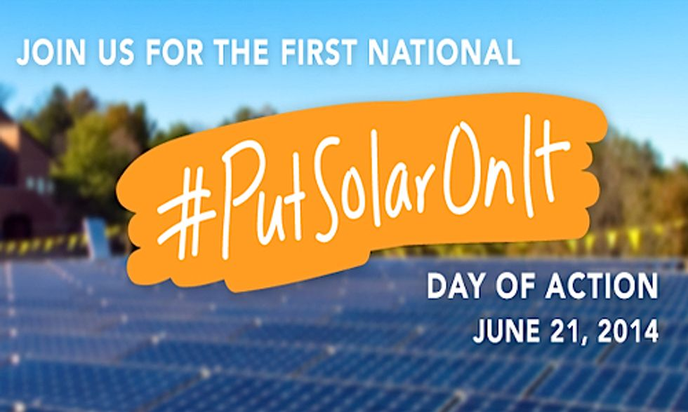 National Day of Action: We #PutSolarOnIt, You Should Too!