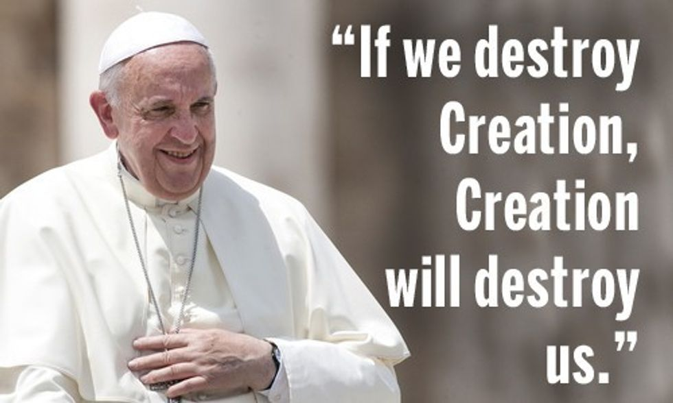 Pope Francis: 'If We Destroy Creation, Creation Will Destroy Us'