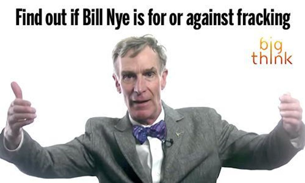 Hey Bill Nye, Are You For or Against Fracking?