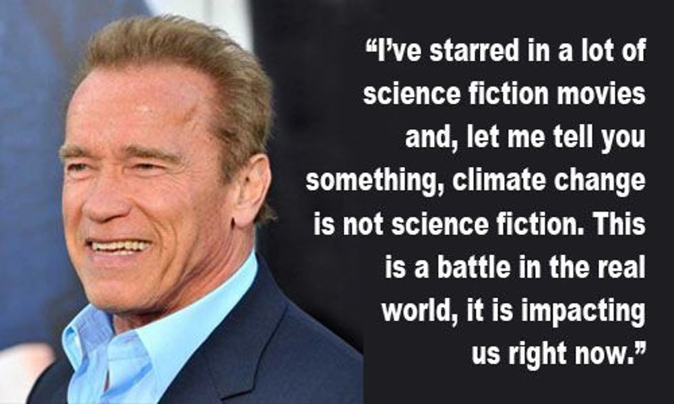 Arnold Schwarzenegger: 'Climate Change Is Not Science Fiction'