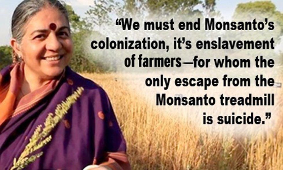 Vandana Shiva: 'We Must End Monsanto's Colonization, Its Enslavement of Farmers'