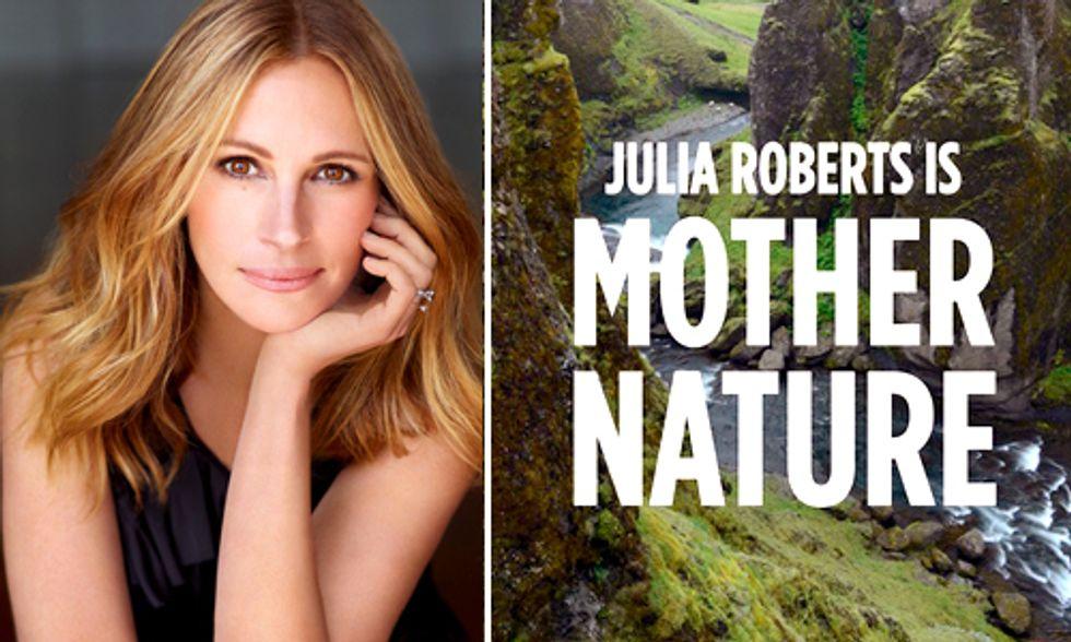 Julia Roberts is Mother Nature