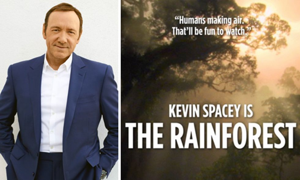 Kevin Spacey Is The Rainforest