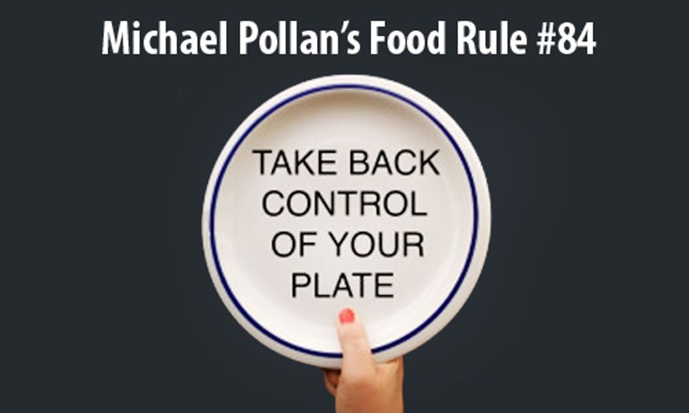 Michael Pollan's New Food Rule: Take Control of Your Plate