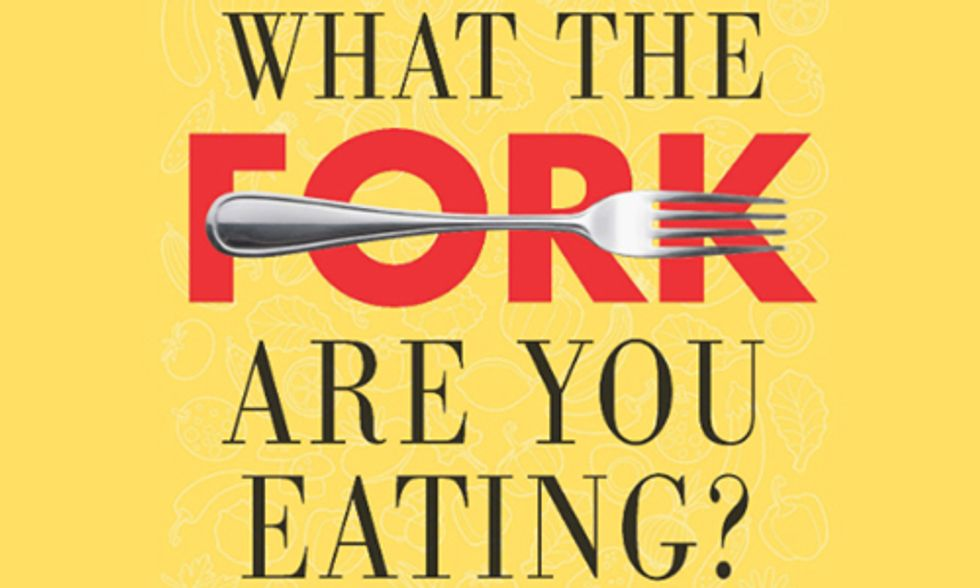 What the Fork Are You Eating?