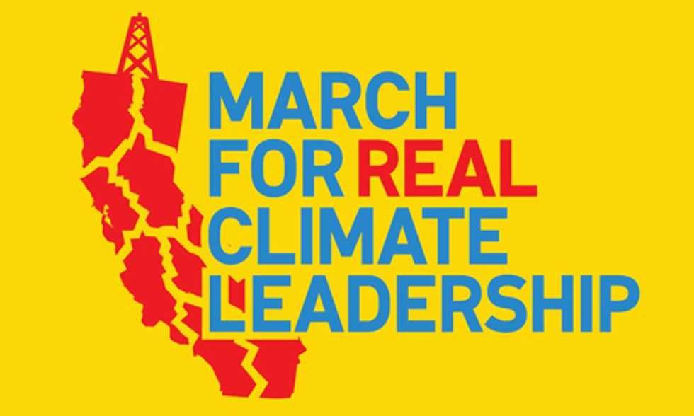 I'm Marching for Real Climate Leadership: Stop Fracking California