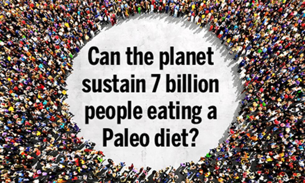 Can the Planet Sustain 7 Billion People Eating a Paleo Diet?