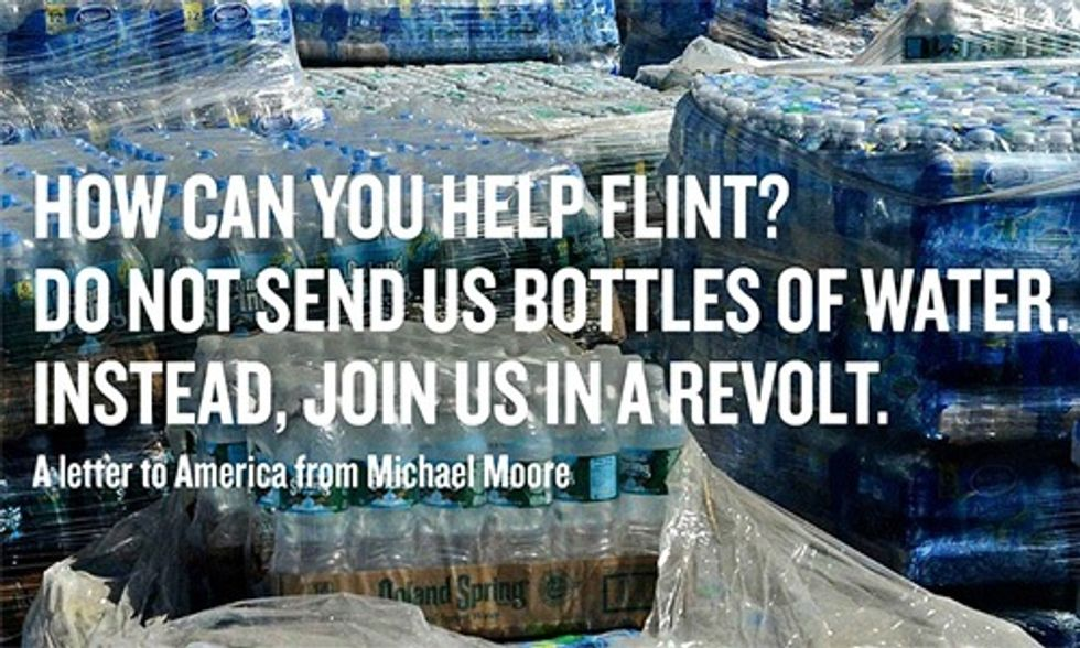 Michael Moore: 'Do Not Send Us Bottles of Water. Instead, Join Us in a Revolt'