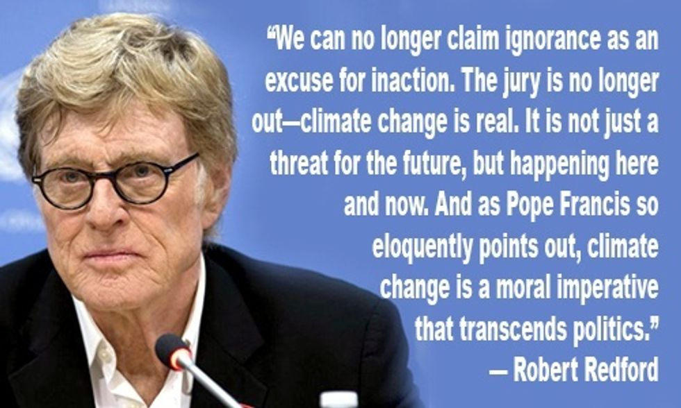 Robert Redford: Pope Francis Is Right, Climate Change Is a Moral Imperative