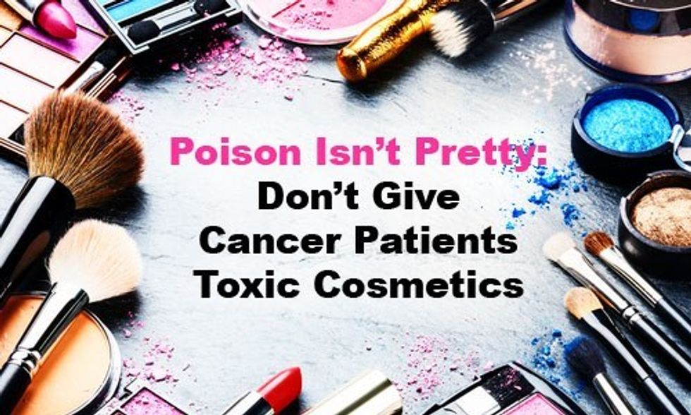 Stop Giving Cancer Patients Toxic Cosmetics to 'Look Good, Feel Better'