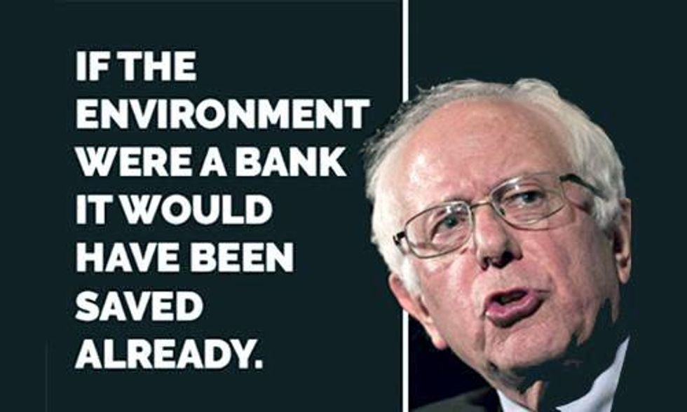 Bernie Sanders: 'If the Environment Were a Bank, It Would Have Already Been Bailed Out'