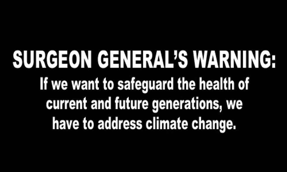 Surgeon General's Warning: We Must Act on Climate