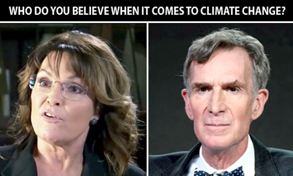 Bill Nye vs. Sarah Palin on Climate Change: Who Do You Believe?