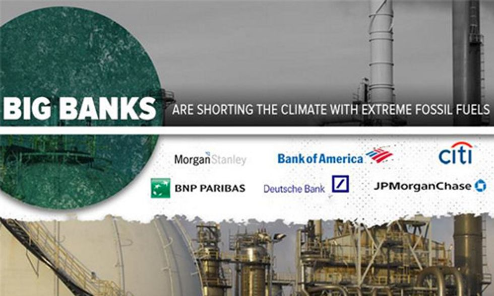 World's Biggest Banks Are Driving Climate Change, Pumping Billions Into Extreme Fossil Fuels