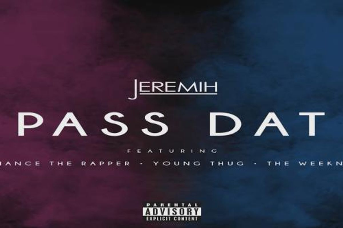 """Listen To Jeremih's """"Pass Dat"""" Remix Feat. Young Thug, Chance The Rapper, And The Weeknd"""