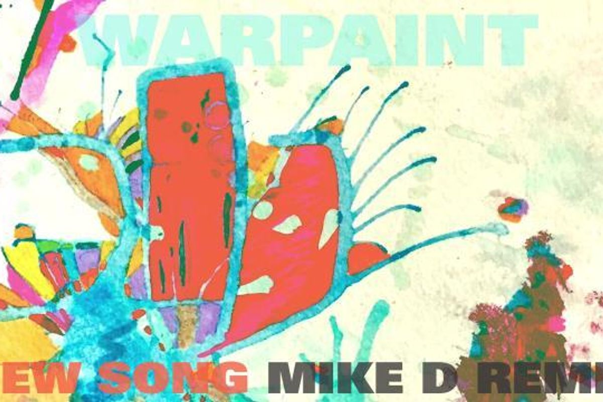 "Listen To Mike D's Killer Remix Of Warpaint's New Single, ""New Song"""