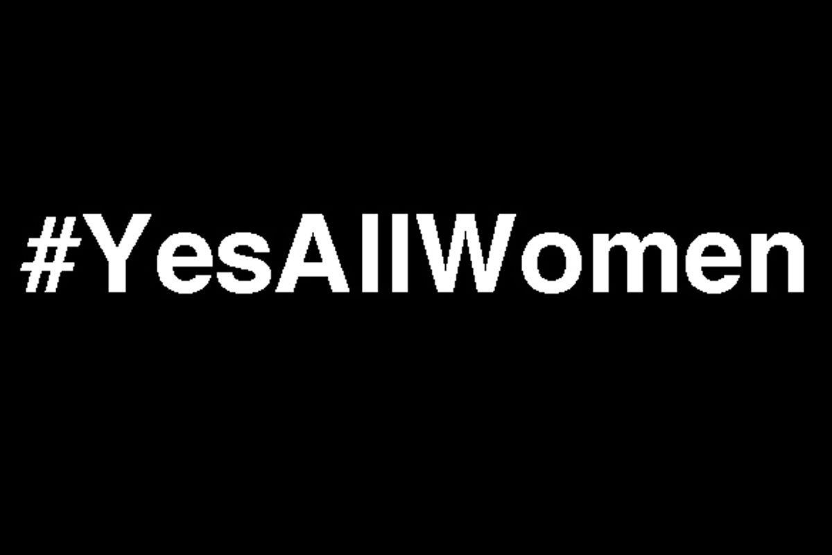 Let's Talk About #YesAllWomen
