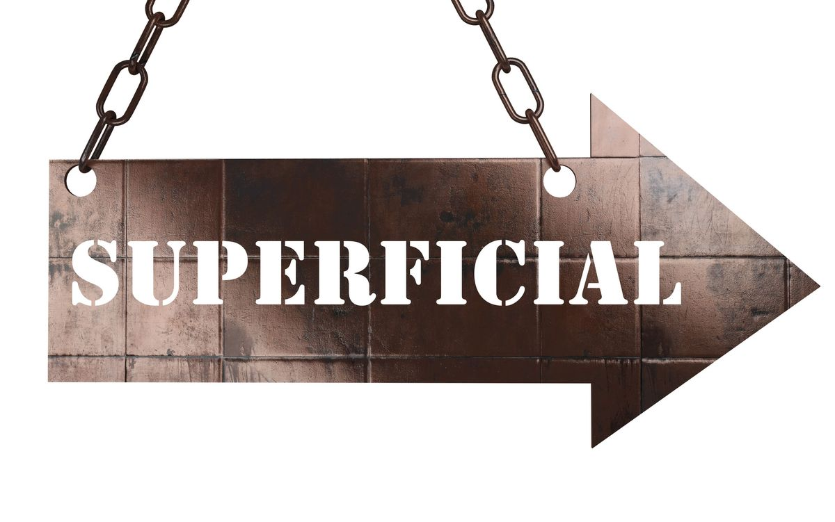 Three Lessons About Being Superficial
