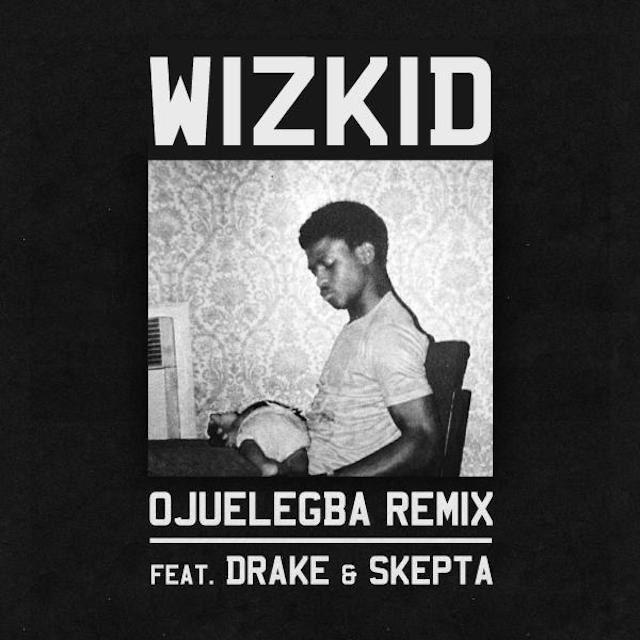 Drake & Skepta Join Wizkid On Surprise 'Ojuelegba' Remix