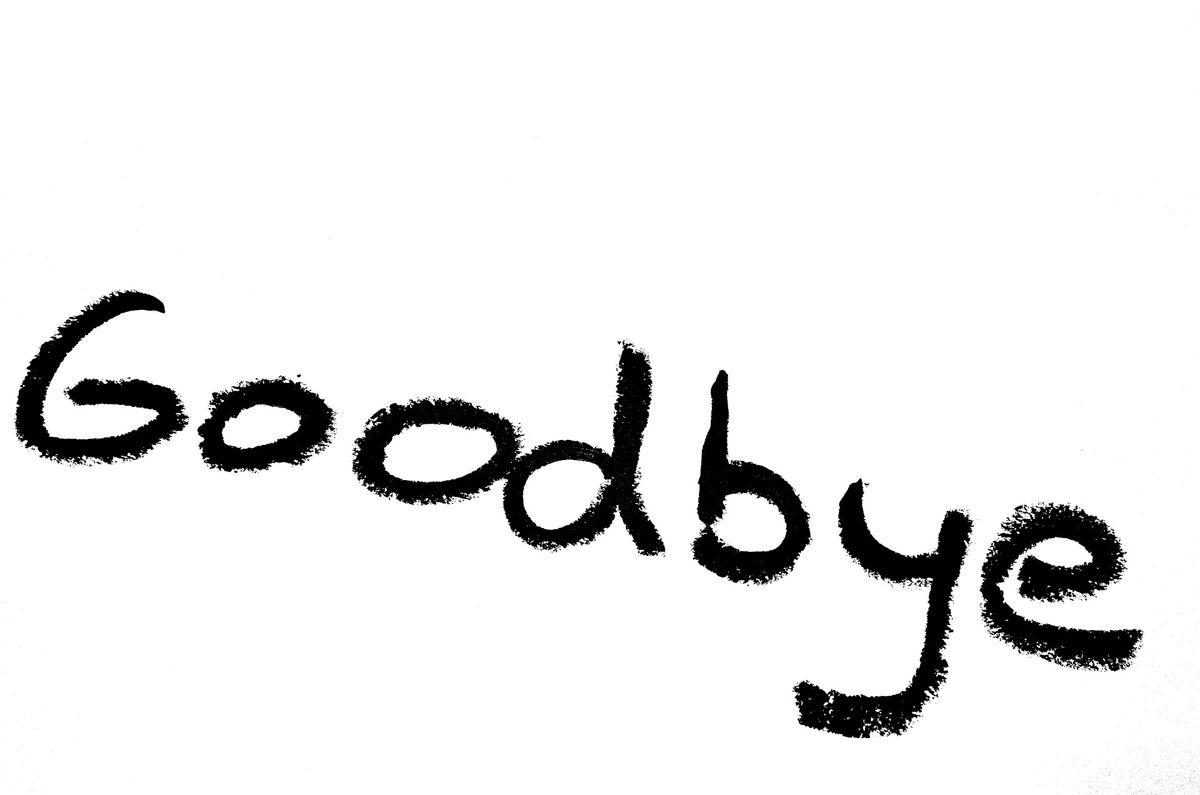 Goodbye (again)