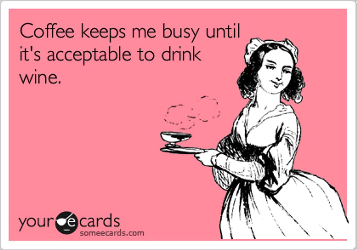 My Life Motto: Coffee, Water, Wine, Repeat
