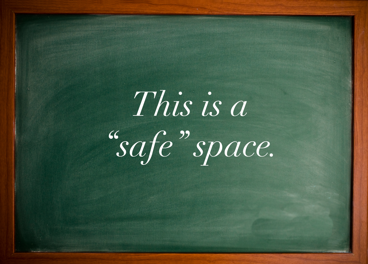 The Myth About Safe Spaces