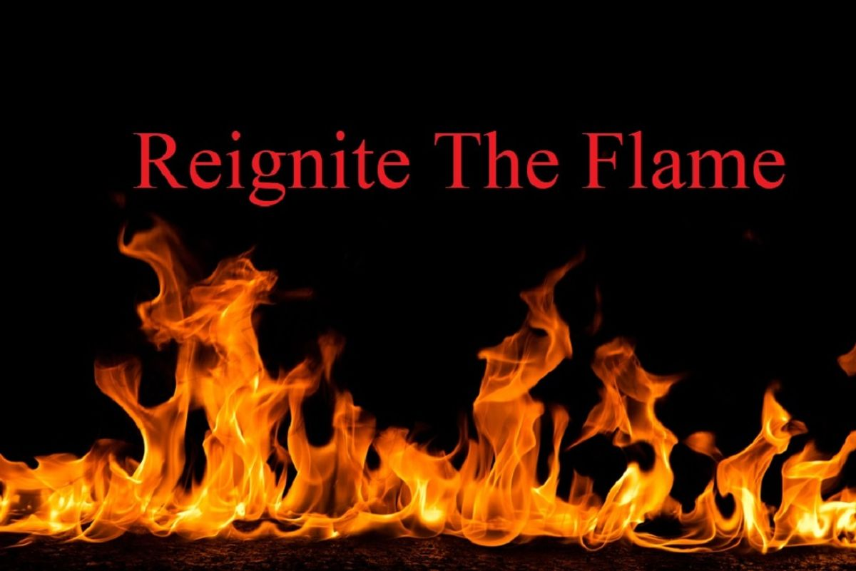 Reignite The Flame