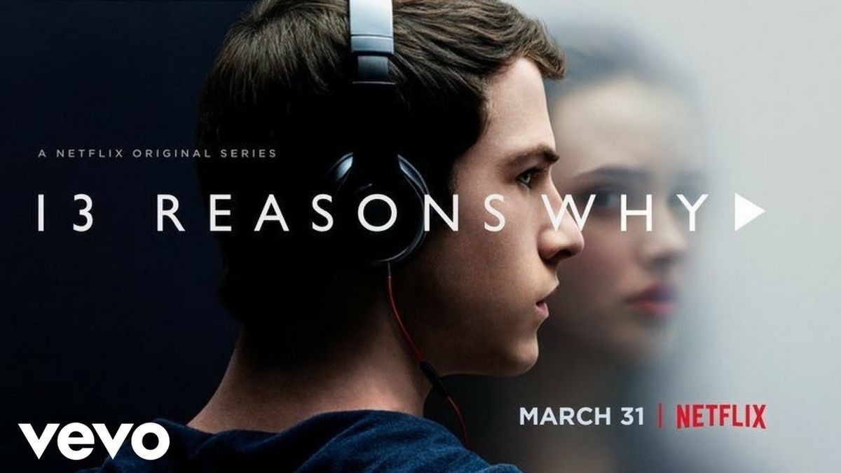 13 Reasons To Watch '13 Reasons Why'