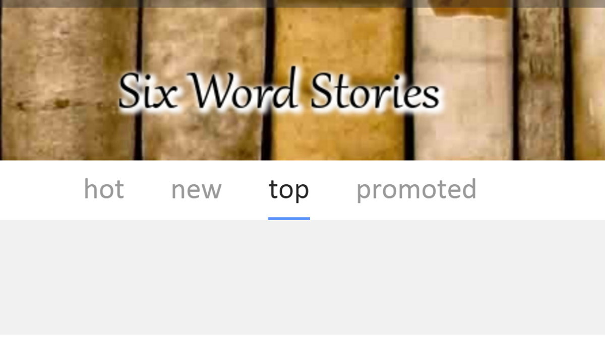 Six Word Stories Are The Best
