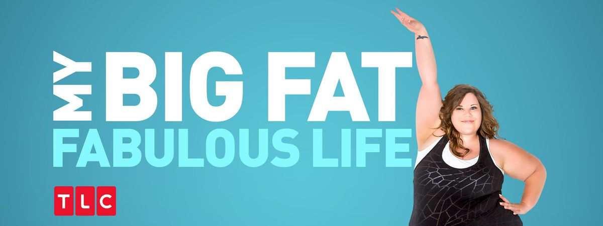 There's Nothing Fabulous About My Big Fat Fabulous Life