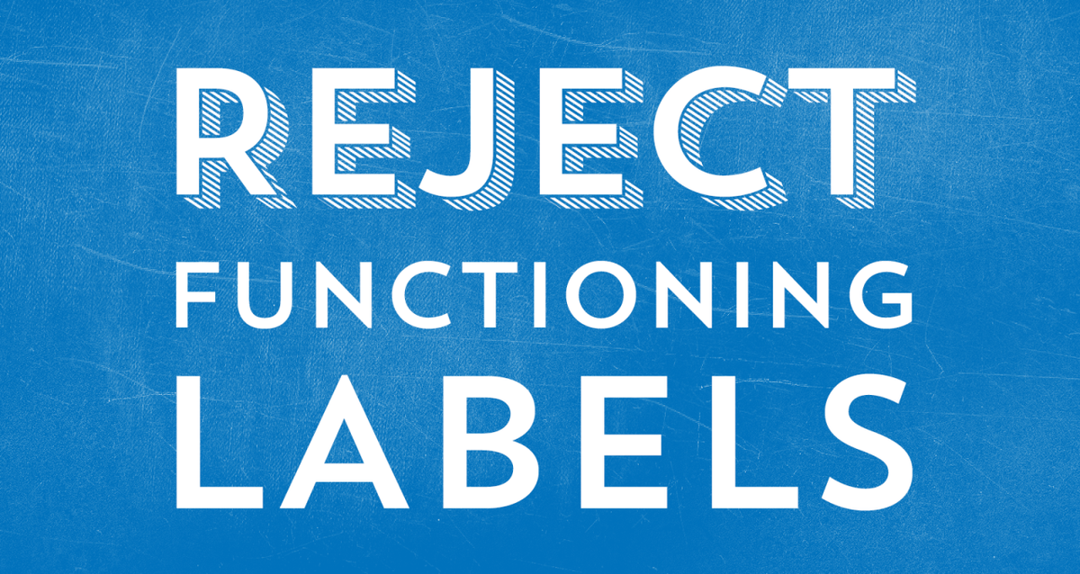 Functioning Labels are Ableist Nonsense