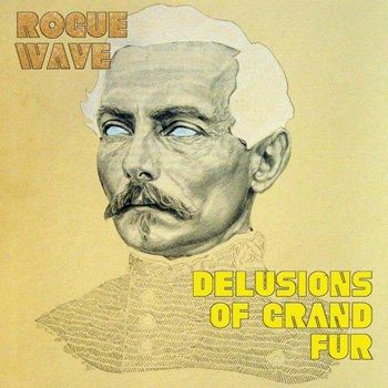 Rogue Wave: Delusions of Grand Fur - PopMatters