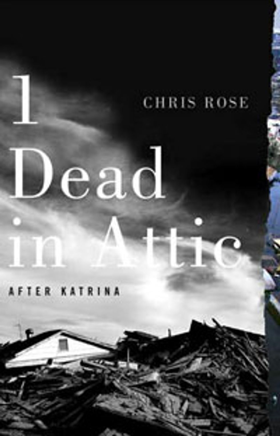 1 Dead In Attic After Katrina By Chris Rose Popmatters