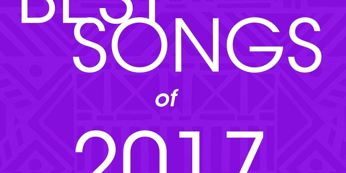 The Best Songs of 2017 - OkayAfrica