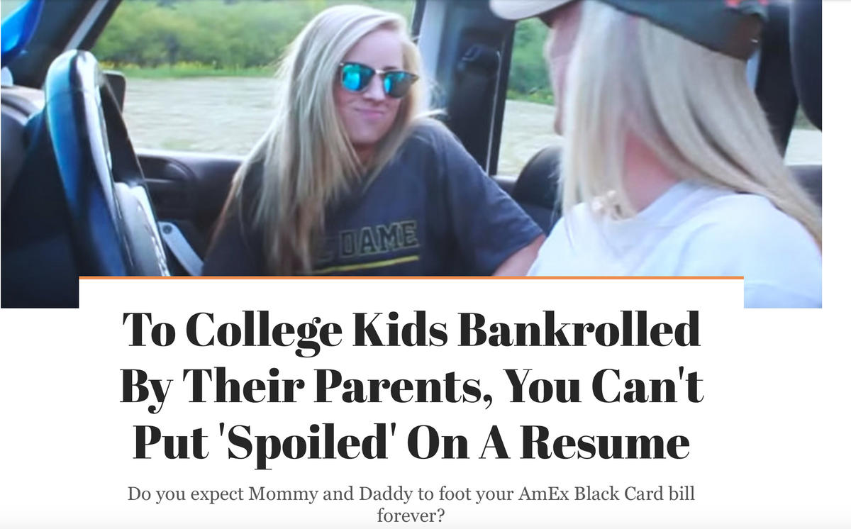 "Response to ""To College Kids Bankrolled By Their Parents, You Can't Put 'Spoiled' On A Resume"""