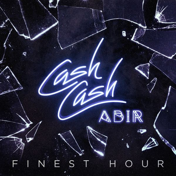 Cash Cash and ABIR's 'Finest Hour' Will Become a Summer Smash
