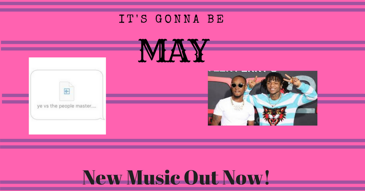 """""""It's Gonna Be A Good May"""" All the New Music Releases out NOW!"""