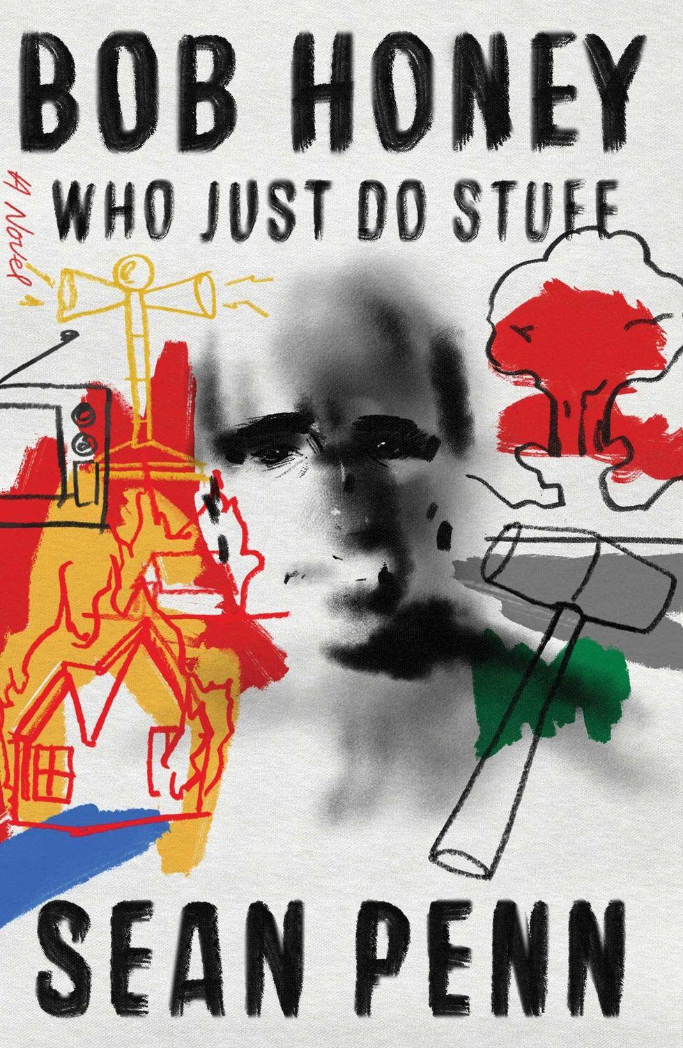 http://www.simonandschuster.com/books/Bob-Honey-Who-Just-Do-Stuff/Sean-Penn/9781501189043