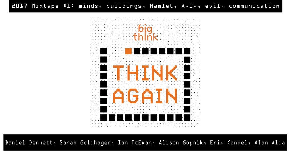 Think Again Podcast 2017 Mixtape #1: Mind, Body, Authenticity, Artifice