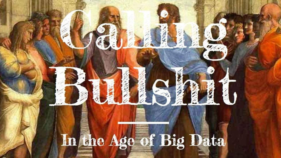"""""""Calling Bullshit"""" Is the College Course for Our Times - Here's How You Can Take It Online"""