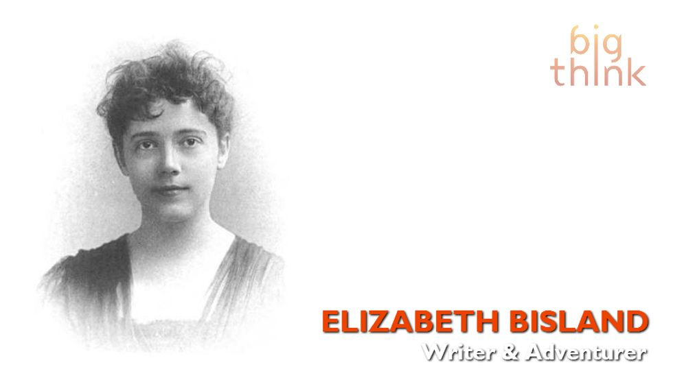 Words of Wisdom From Elizabeth Bisland, Nellie Bly's Reluctant Rival