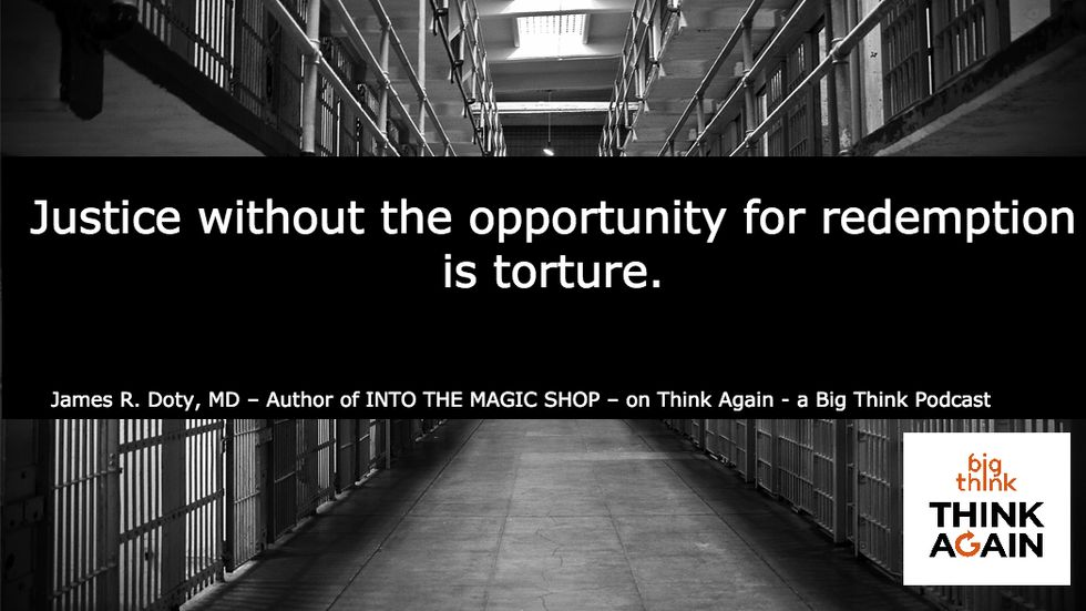 Think Again Podcast ep. 32 – COMPASSION AND THE PRISON STATE (feat. neurosurgeon James Doty)