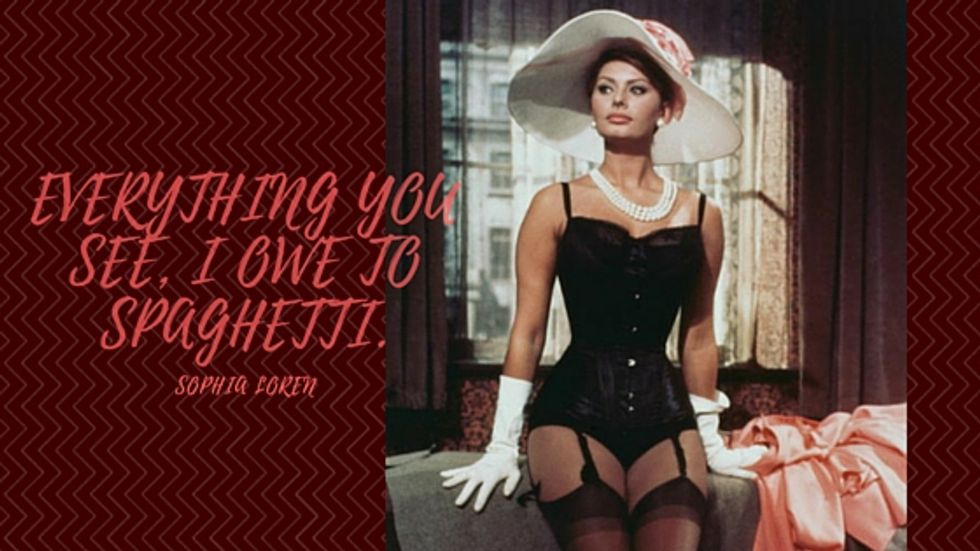 """Sophia Loren with the quote: """"Everything you see, I owe to spaghetti"""""""