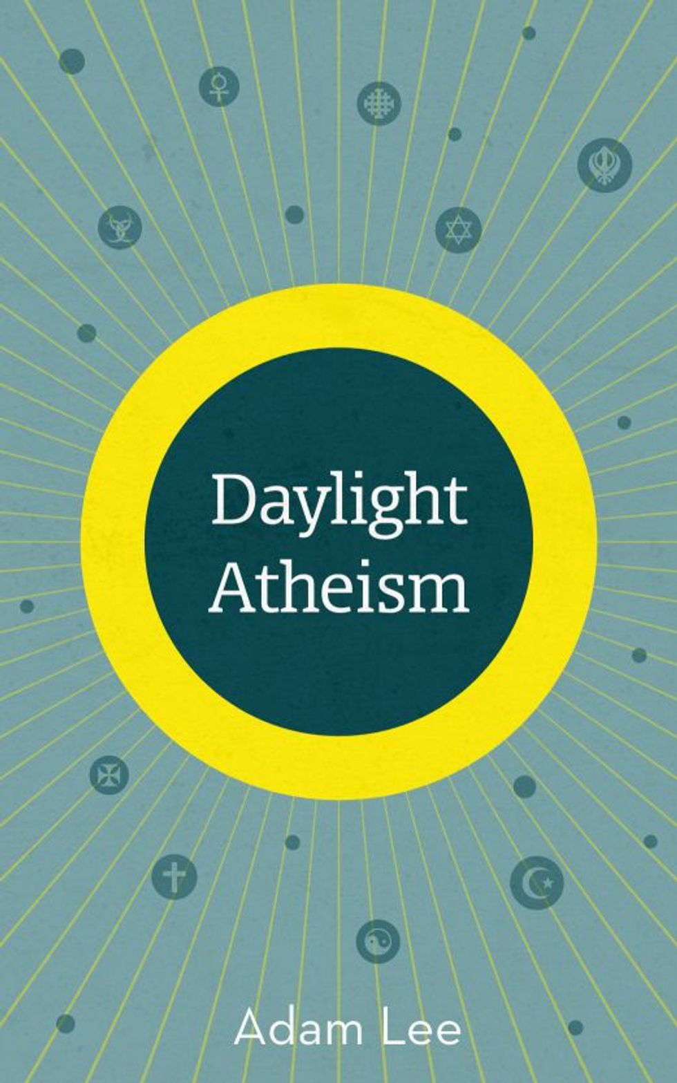 Daylight Atheism: The Book